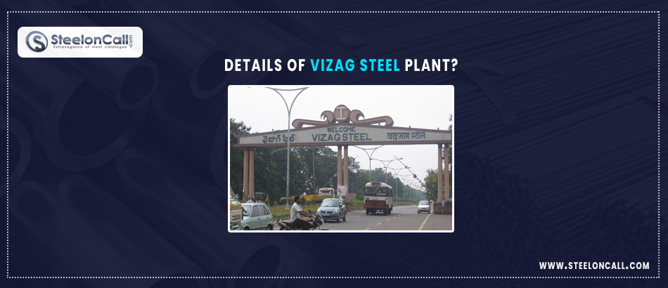 Details About the Vizag steel plant?