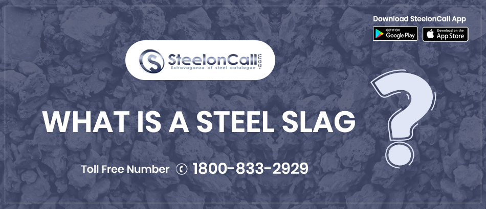 What Is A Steel Slag?
