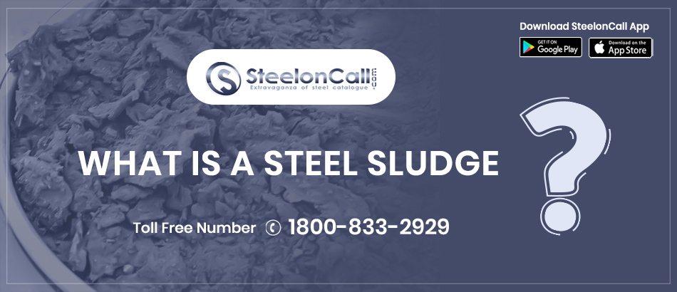 What Is A Steel Sludge?