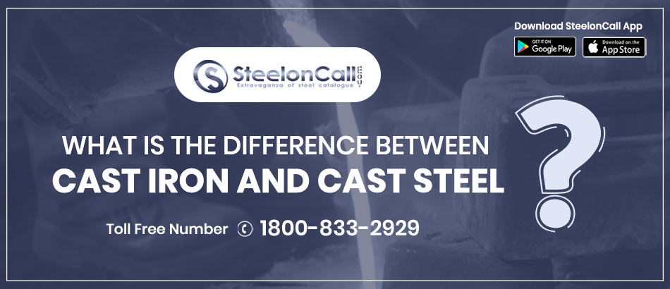 What Is The Difference Between Cast Iron And Cast Steel?