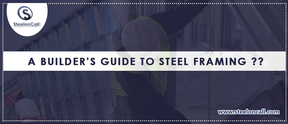 A Builder's Guide to Steel Framing