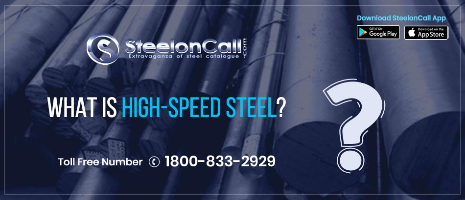 What Is High-Speed Steel?