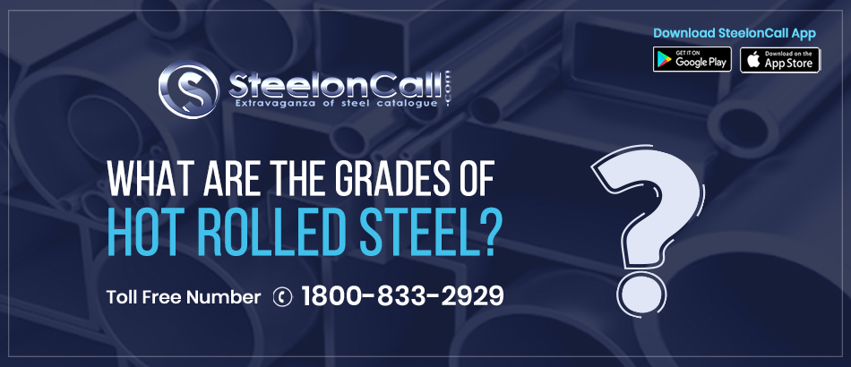 What are the grades of Hot rolled steel?