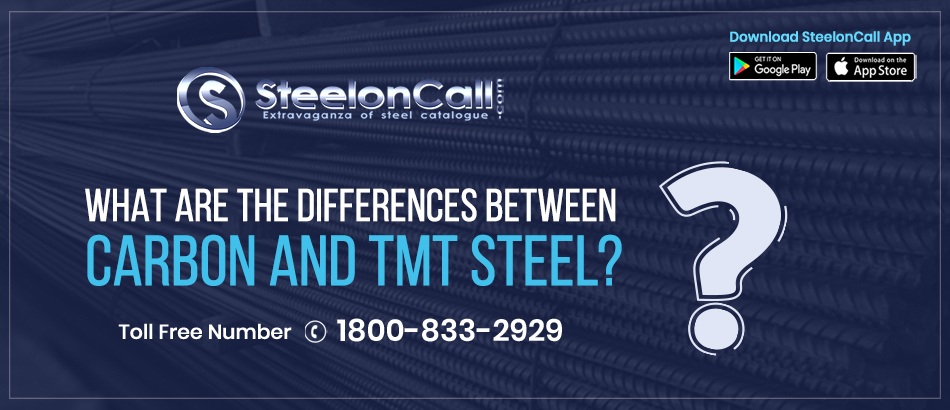 What are the differences between Carbon Steel and TMT bar steel?