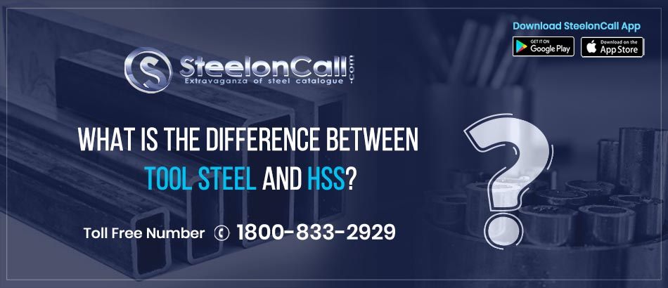 What is the difference between tool steel and HSS?