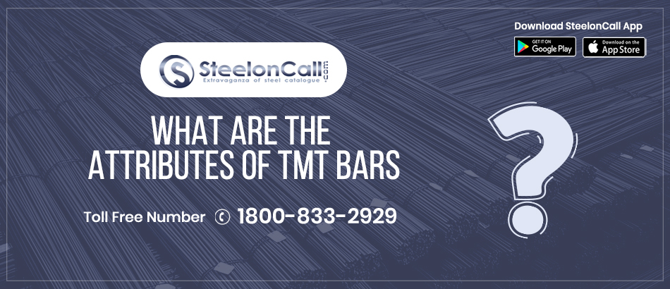 What are the Attributes of TMT bars?