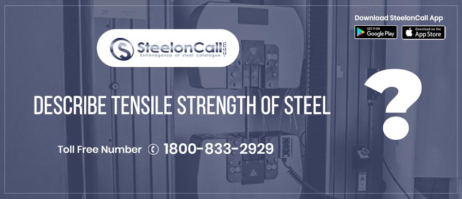 Describe Tensile Strength Of Steel?