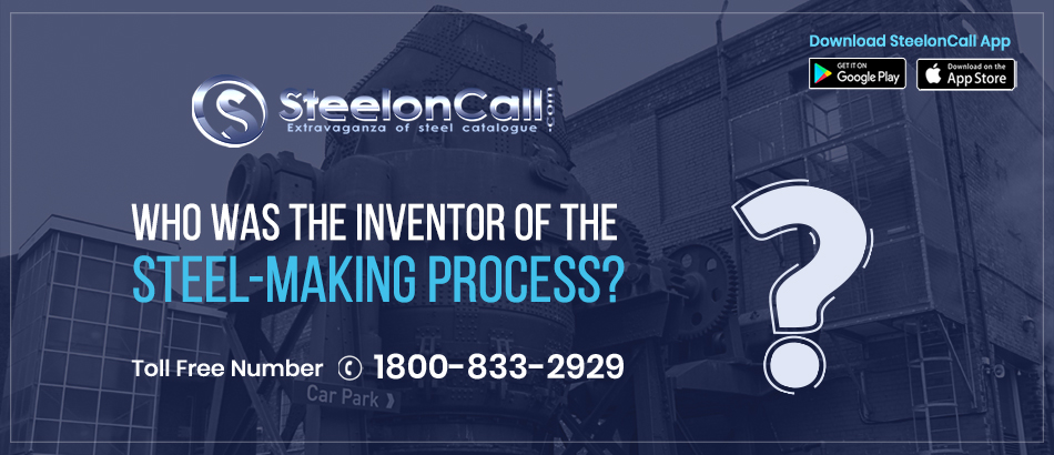 Who was the inventor of the steel-making process?