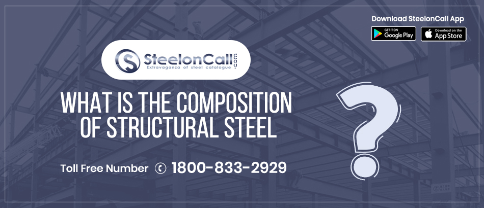 What is the composition of structural steel?