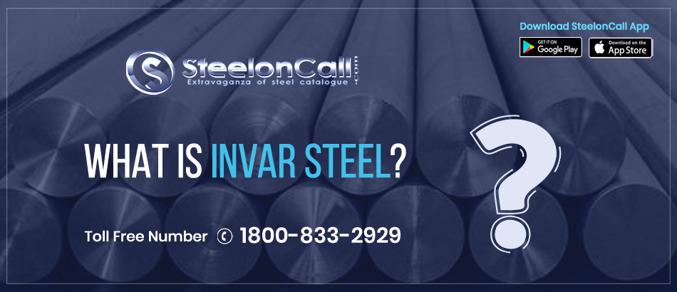 What is Invar Steel?
