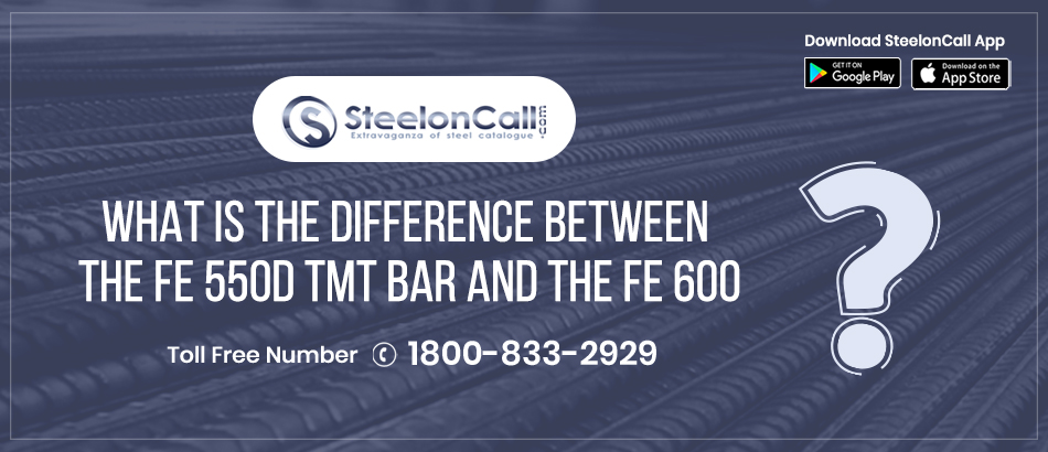 What is the difference between the Fe 550D TMT bar and the Fe 600?