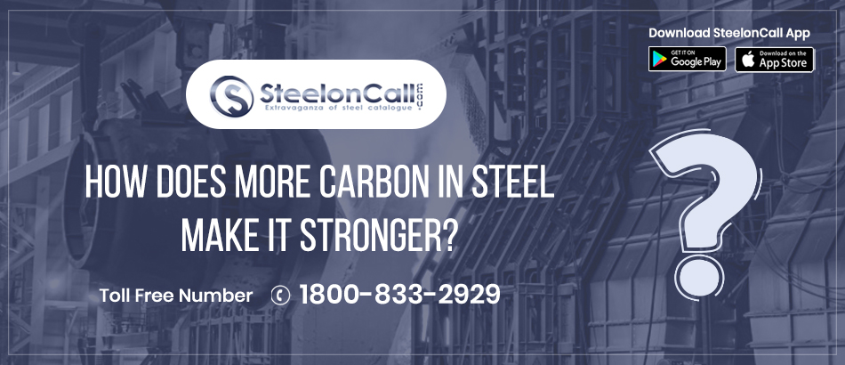 How does more carbon in steel make it stronger?