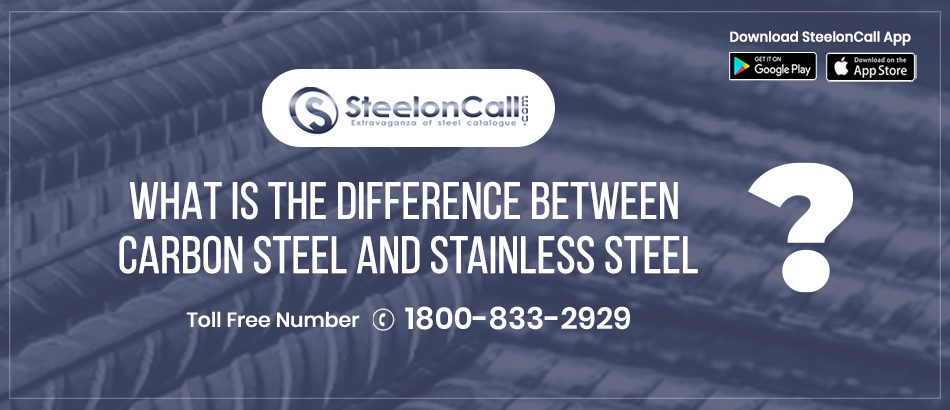 What Is The Difference Between Carbon Steel And Stainless Steel?
