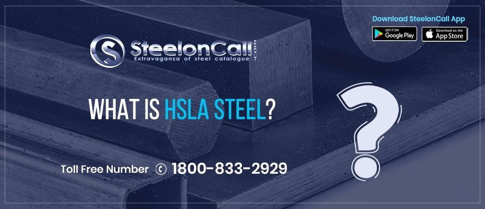 What Is HSLA Steel?