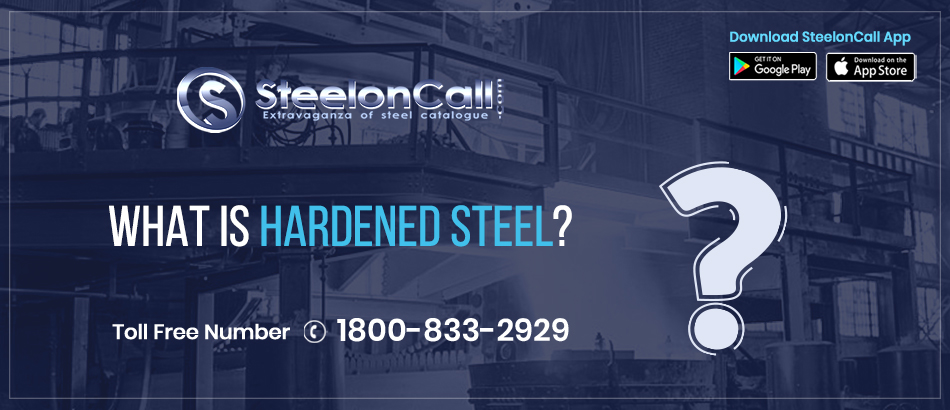 What is Hardened steel?