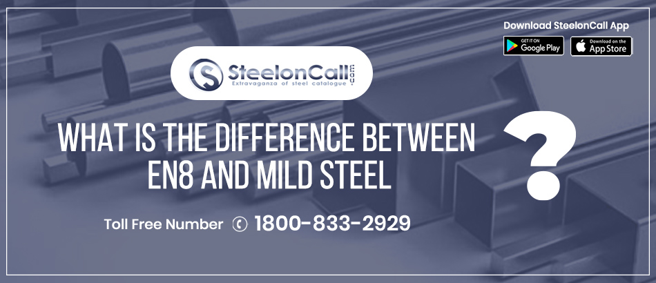 What Is The Difference Between EN8 And Mild Steel?