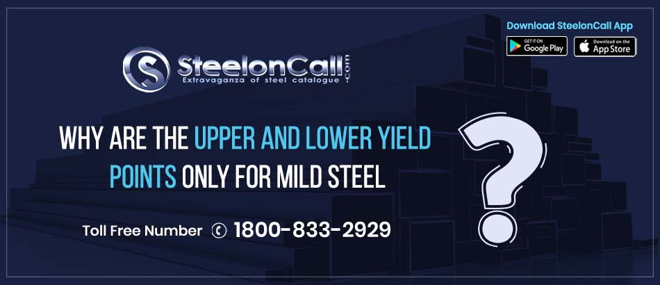 Why Are The Upper And Lower Yield Points Only For Mild Steel?