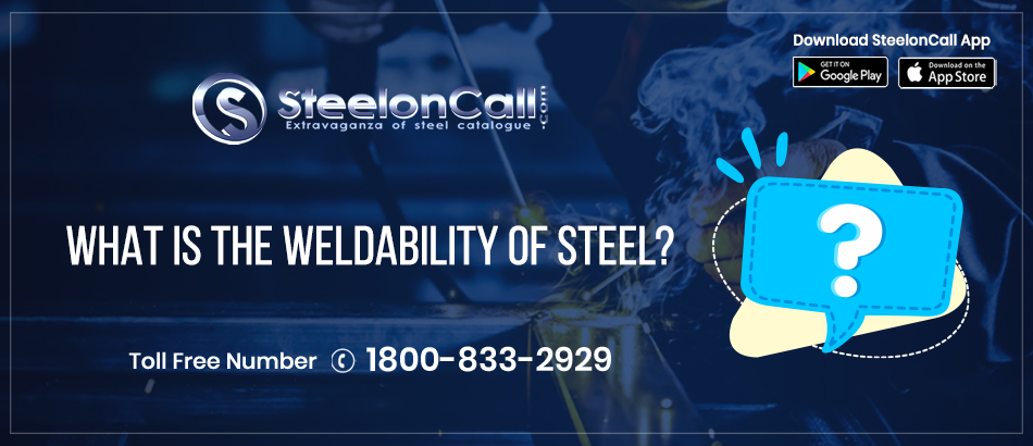 What Is The Weldability Of Steel?