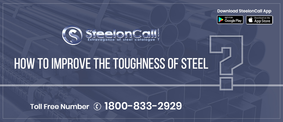How To Improve The Toughness Of Steel?