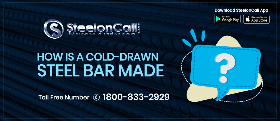 How is a cold-drawn steel bar made?