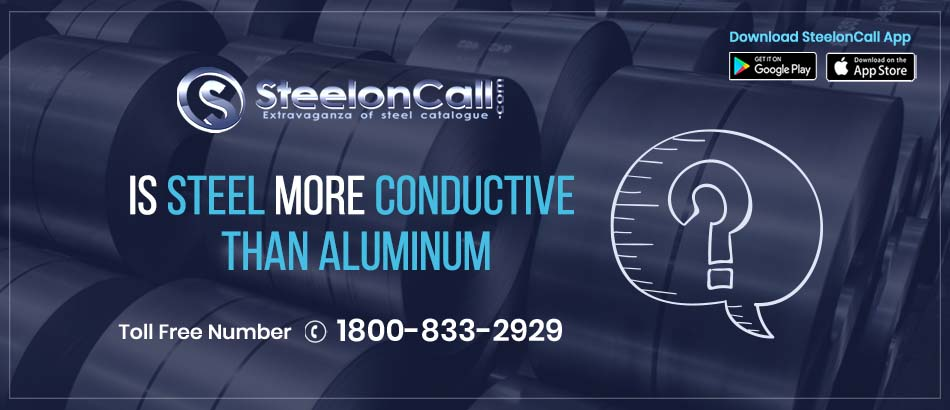 Is steel more conductive than aluminum?