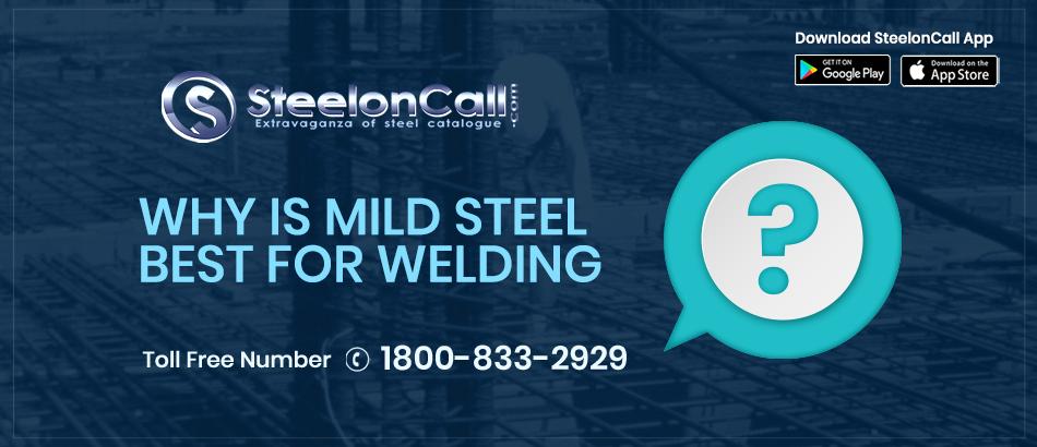 Why is mild steel best for welding?