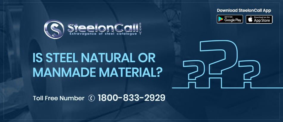 Is steel natural or manmade material?