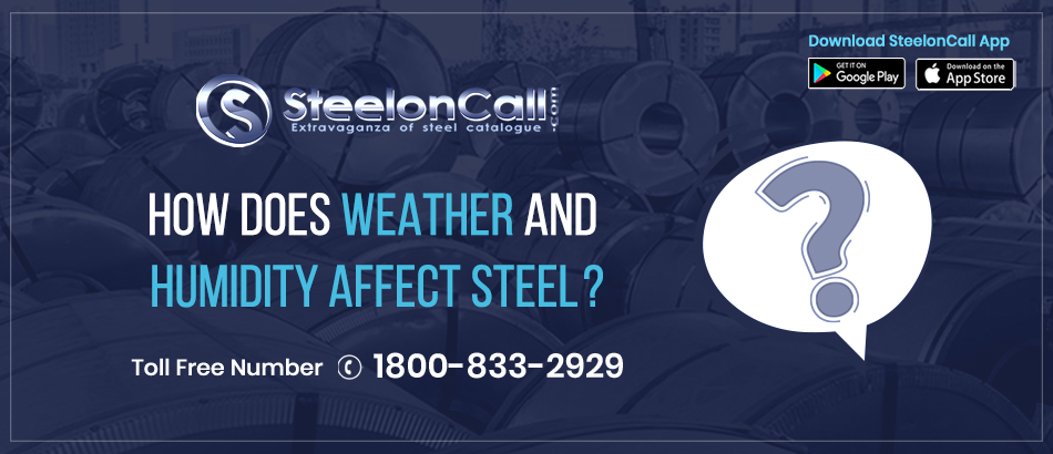How Does Weather and Humidity Affect Steel?
