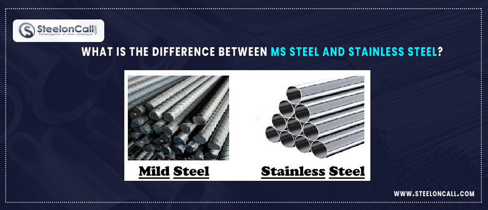 What is the difference between MS steel and stainless steel?
