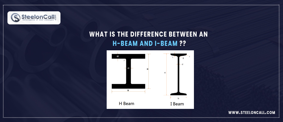 What is the difference between an H-beam and I-beam?