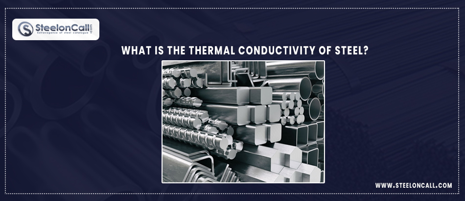 What is the thermal conductivity of steel?