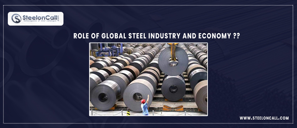 Role Of Global Steel Industry And Economy