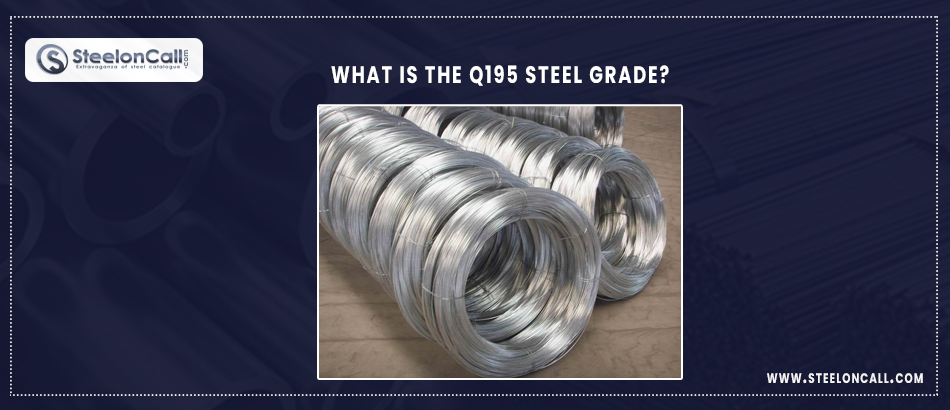 What is the Q195 steel grade?