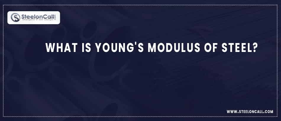 What Is Young's Modulus Of Steel?
