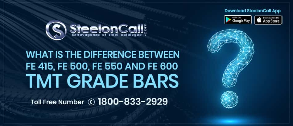 What is the Difference between Fe 415, Fe 500, Fe 550 and Fe 600 TMT grade bars?