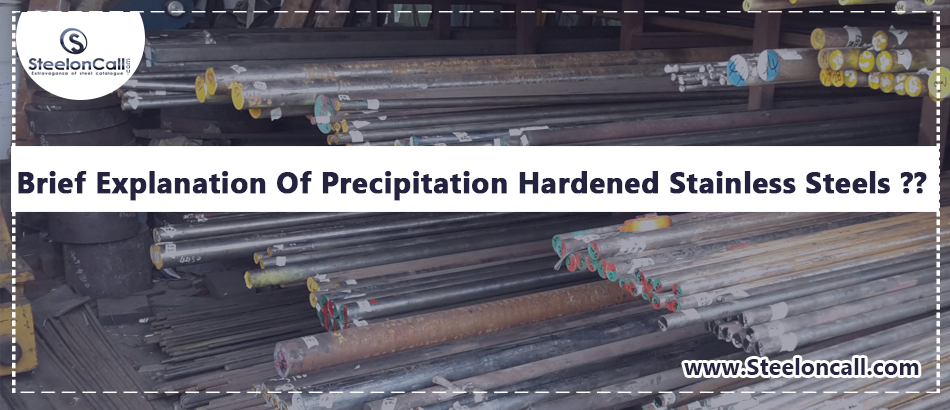 Brief Explanation Of Precipitation Hardened Stainless Steels