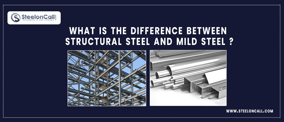 What is the difference between structural steel and mild steel?