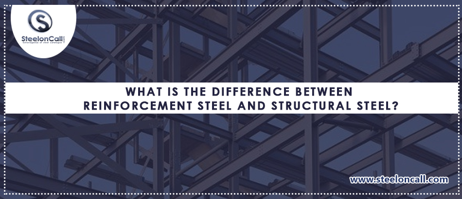What is the difference between reinforcement steel and structural steel?