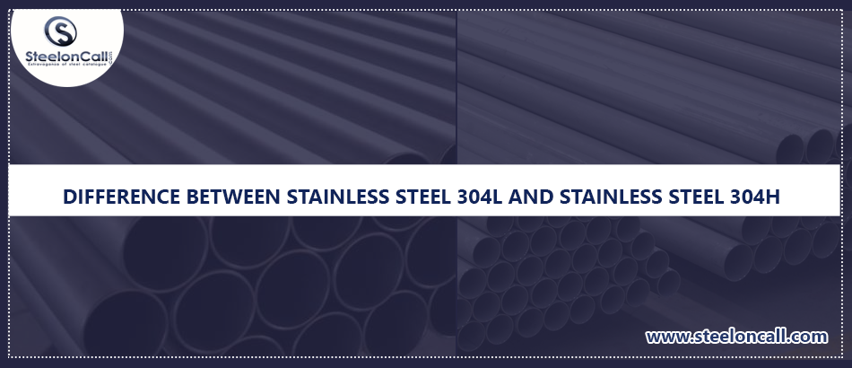What is the difference between stainless steel 304L and stainless steel 304H?