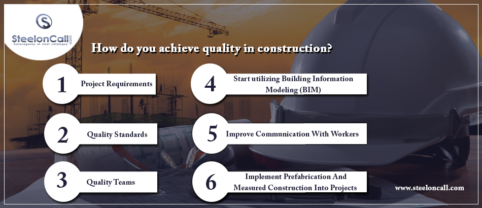 How do you achieve quality in construction?