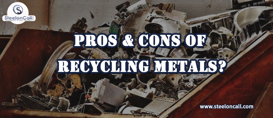 Pros & Cons Of Recycling Metals?