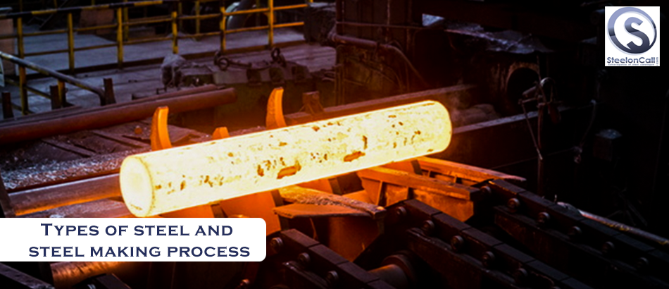 Types of steel and steel making process