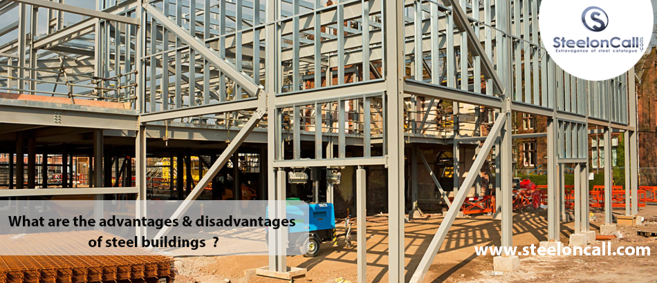 What Are The Advantages & Disadvantages Of Steel Structures?