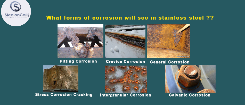 What forms of corrosion will see in stainless steel?