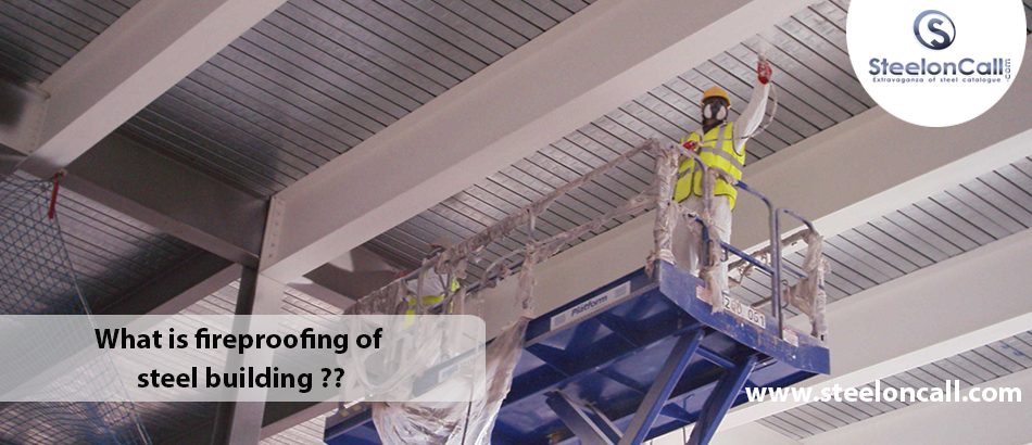 What is fireproofing of steel building?