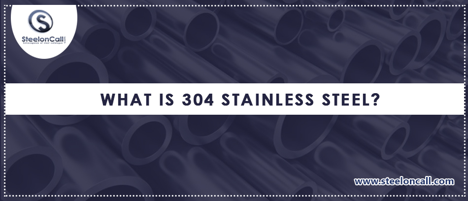 What is 304 stainless steel?