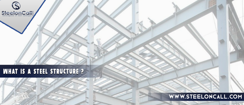 What is a steel structure?