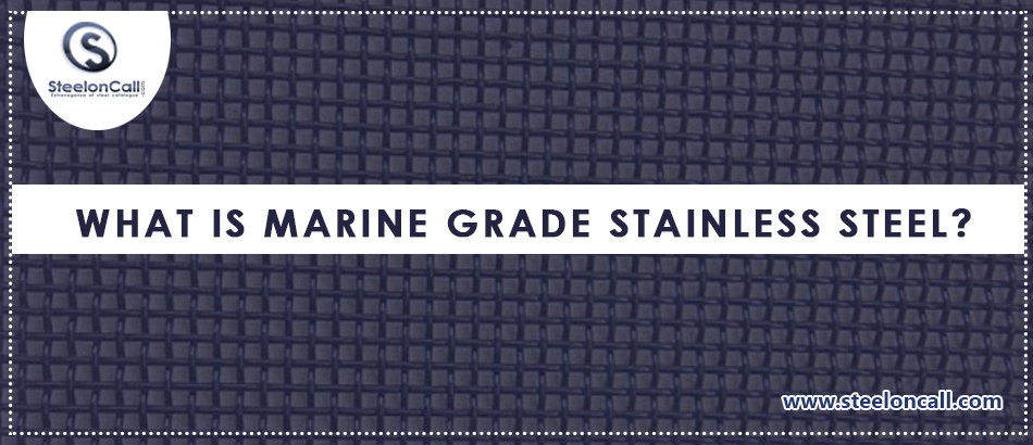 What is marine grade stainless steel?